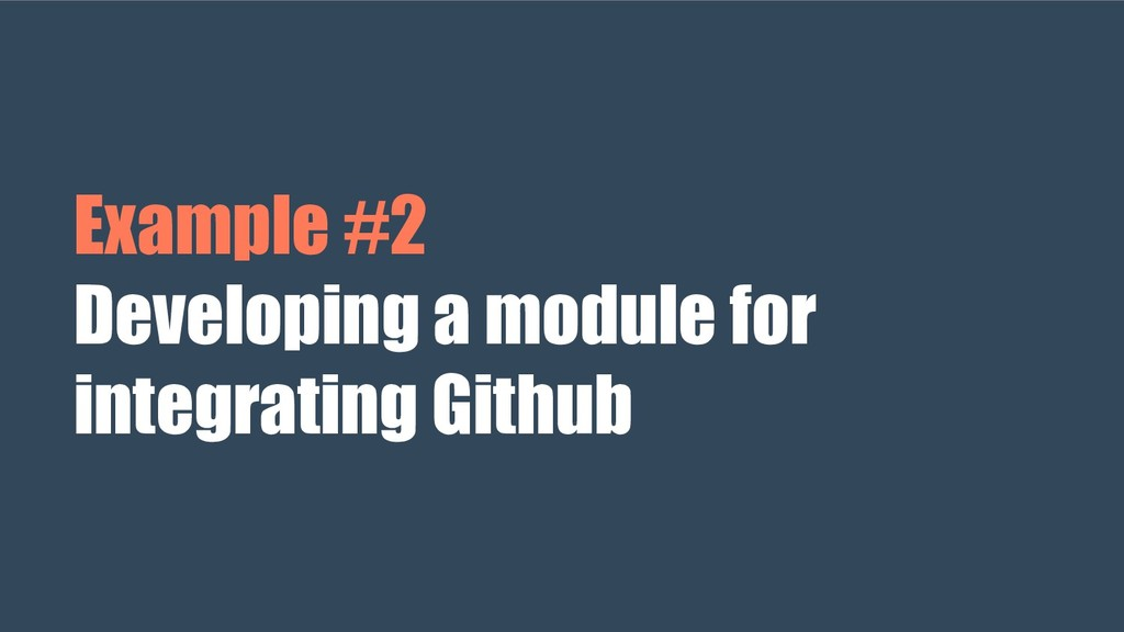 Example #2 Developing a module for integrating ...