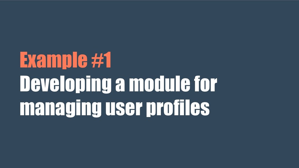 Example #1 Developing a module for managing use...