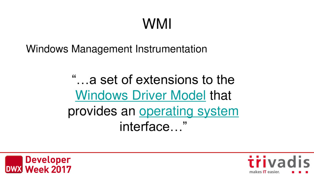 "WMI Windows Management Instrumentation ""…a set ..."