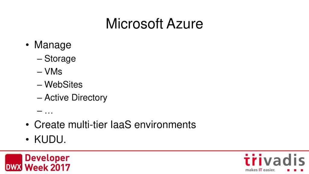 Microsoft Azure • Manage – Storage – VMs – WebS...