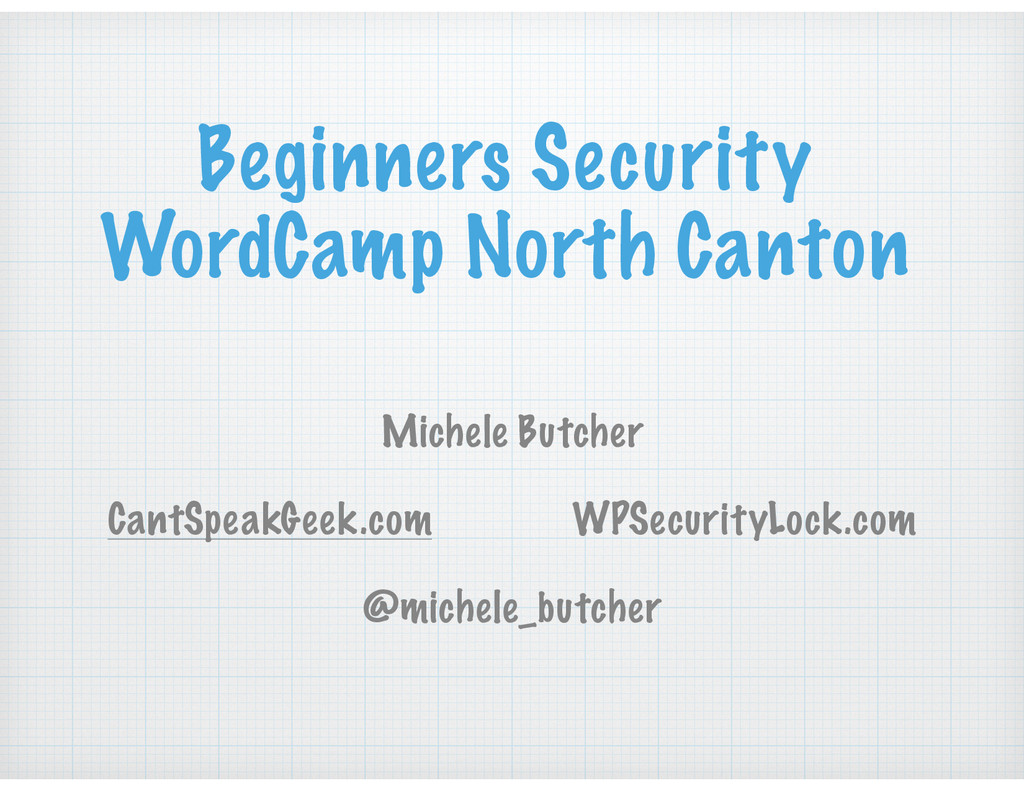 Beginners Security WordCamp North Canton Michel...