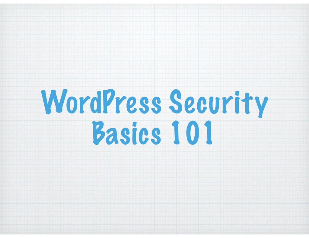 WordPress Security Basics 101