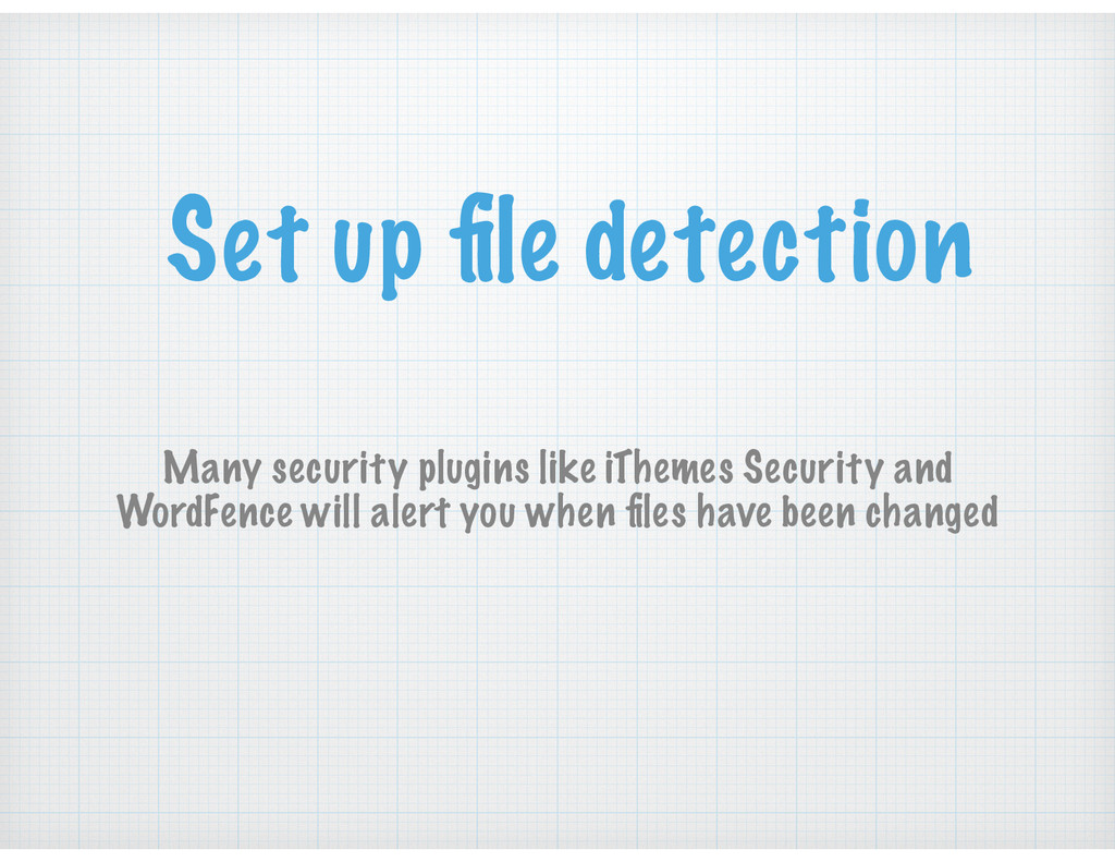 Set up file detection Many security plugins like...