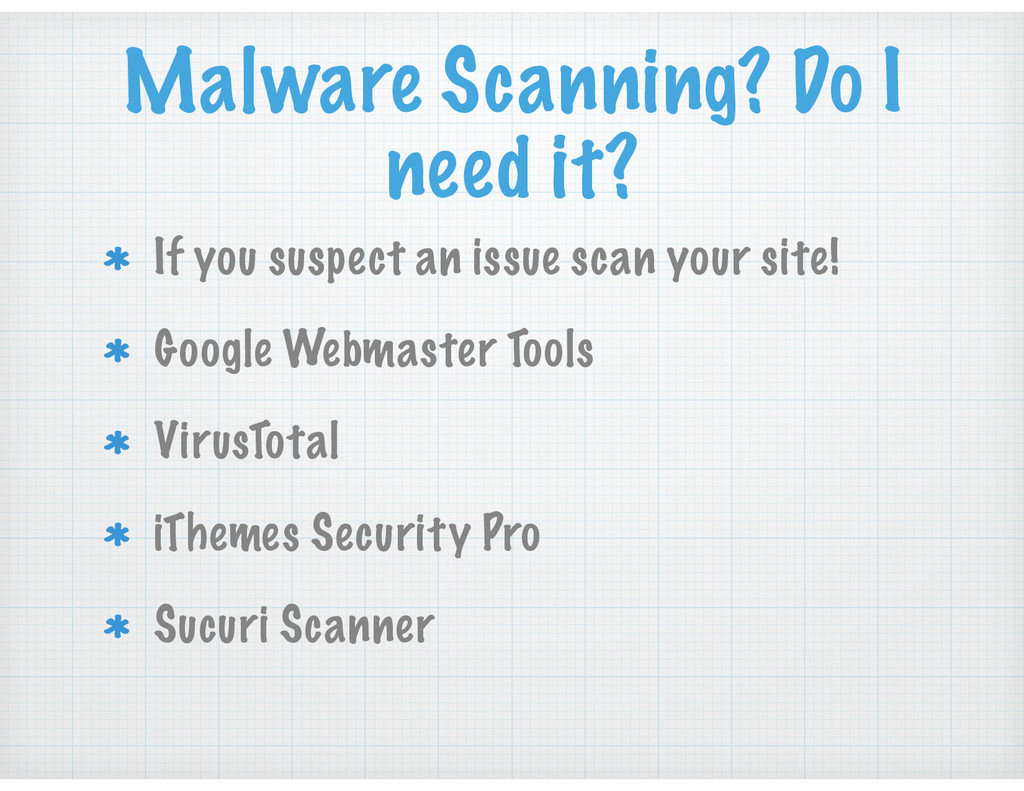 Malware Scanning? Do I need it? If you suspect ...