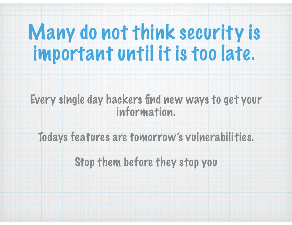 Many do not think security is important until i...
