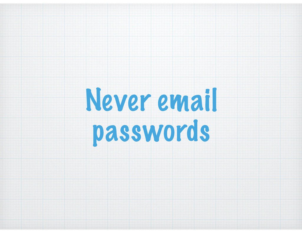 Never email passwords