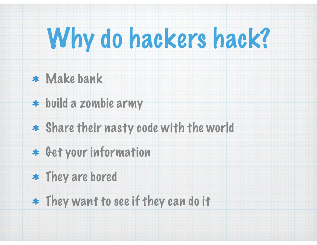 Why do hackers hack? Make bank build a zombie a...