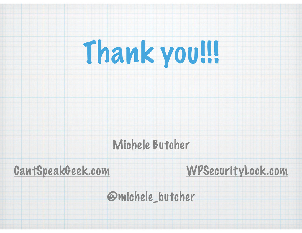 Thank you!!! Michele Butcher CantSpeakGeek.com ...