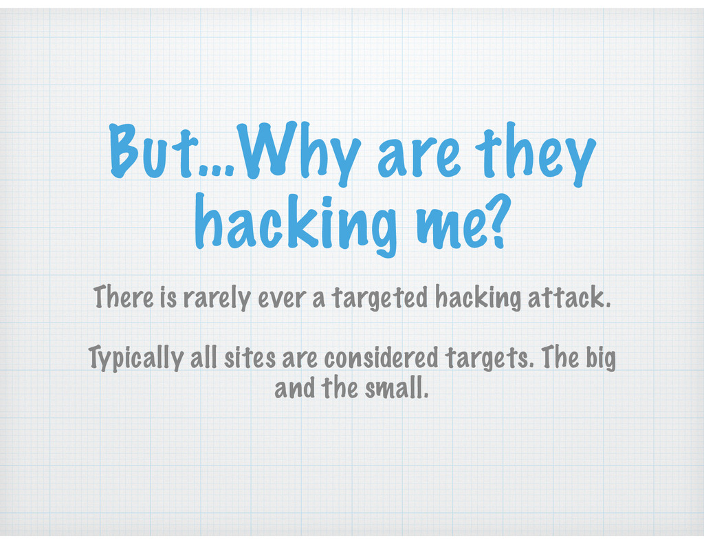 But…Why are they hacking me? There is rarely ev...