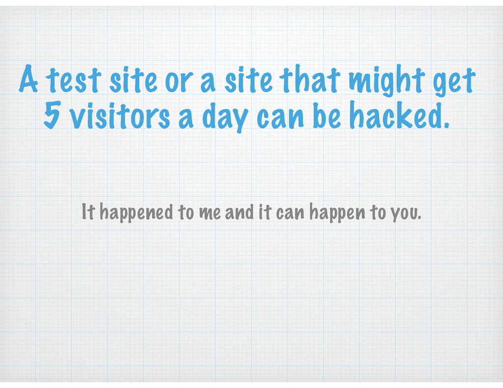 A test site or a site that might get 5 visitors...