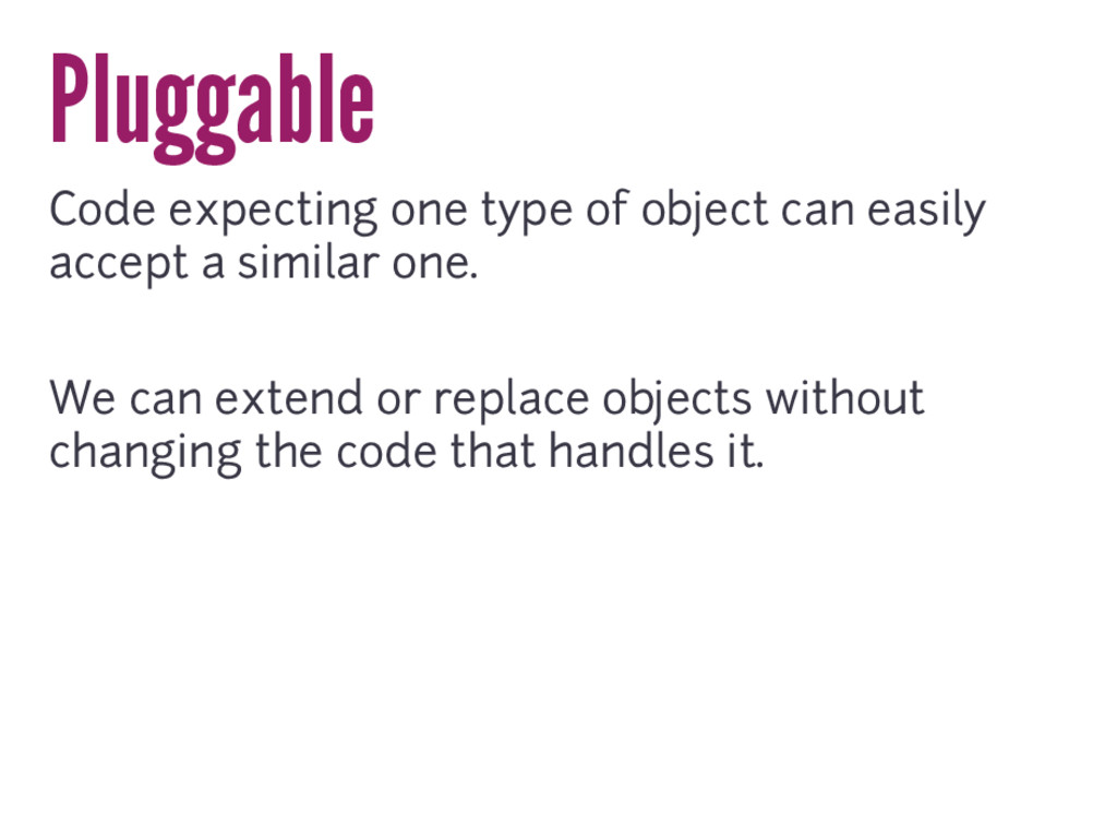 Pluggable Code expecting one type of object can...
