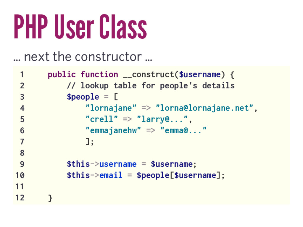 PHP User Class … next the constructor … 1 publi...