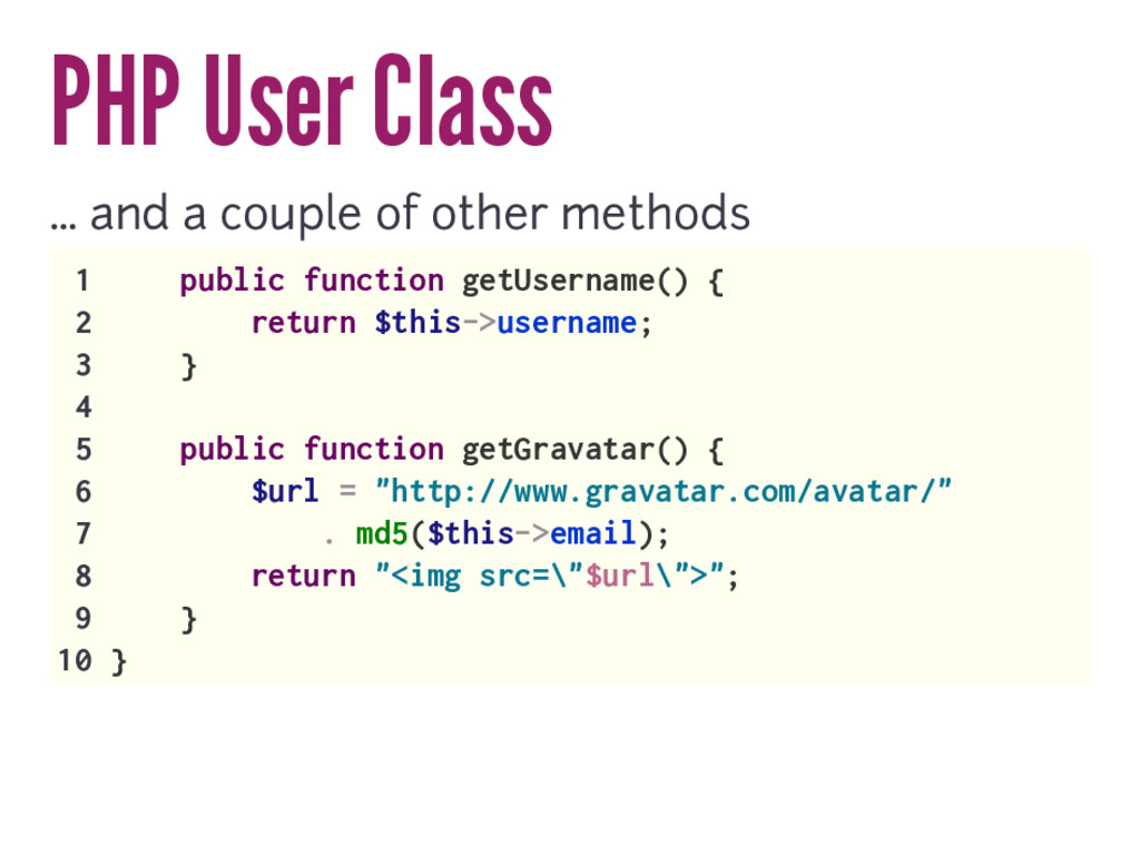 PHP User Class … and a couple of other methods ...