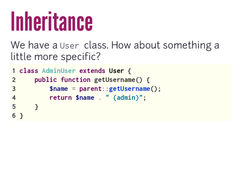 Inheritance We have a User class. How about som...