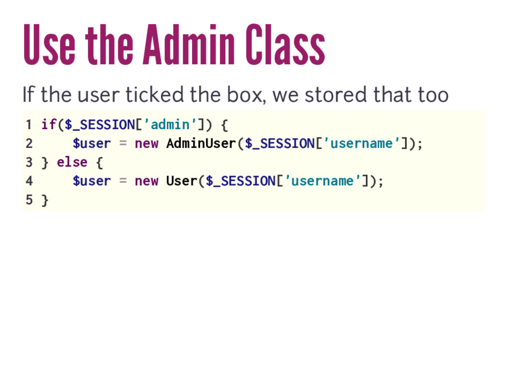 Use the Admin Class If the user ticked the box,...
