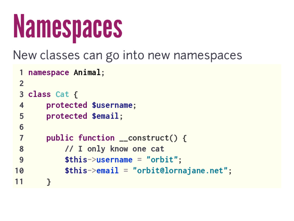 Namespaces New classes can go into new namespac...