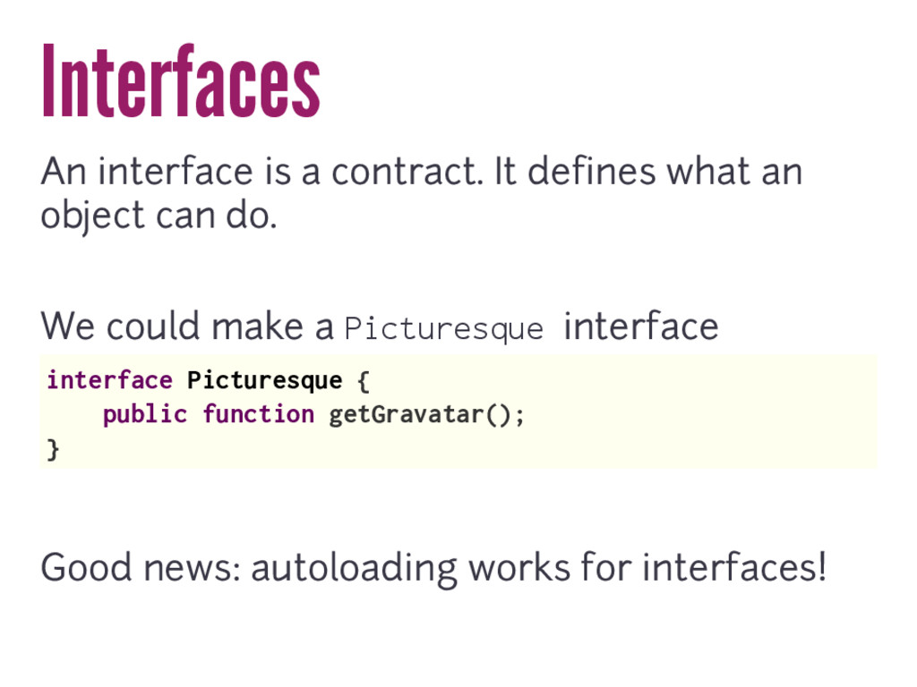 Interfaces An interface is a contract. It defin...