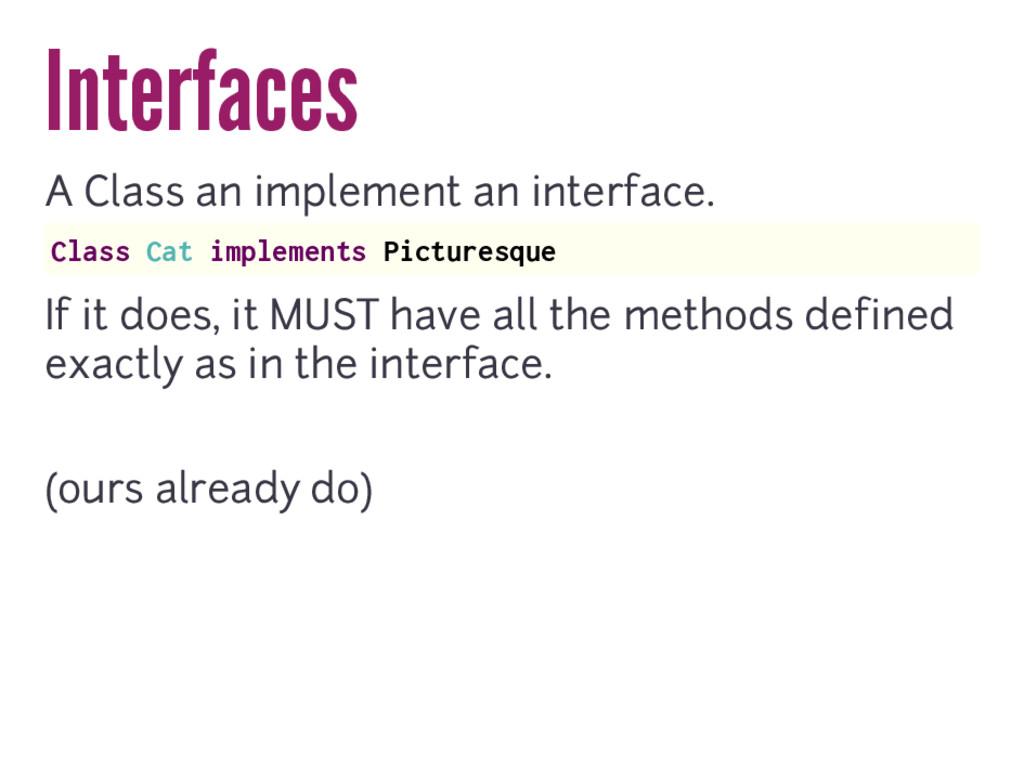 Interfaces A Class an implement an interface. C...