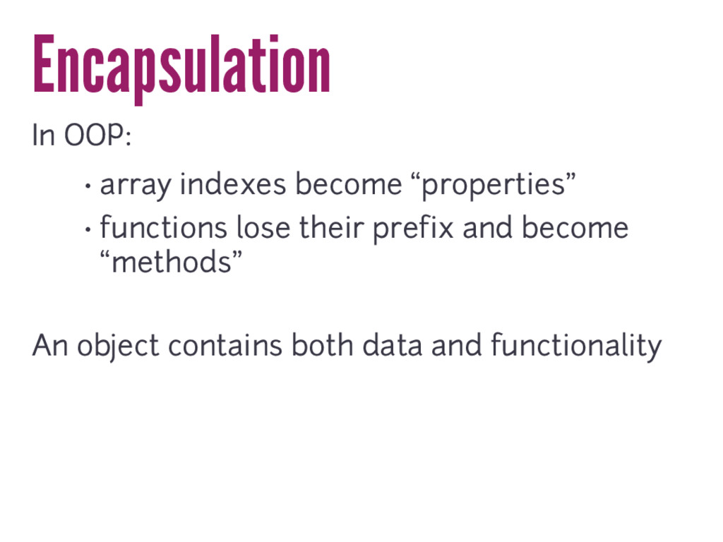 "Encapsulation In OOP: • array indexes become ""p..."