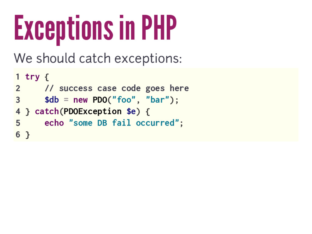 Exceptions in PHP We should catch exceptions: 1...