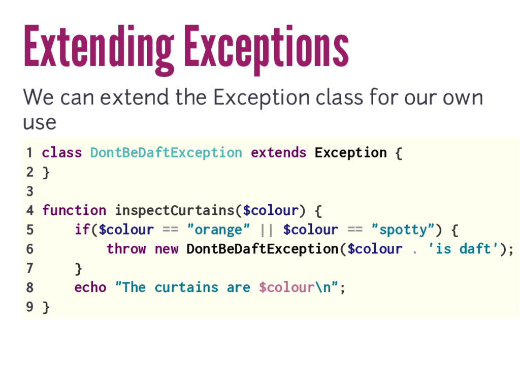 Extending Exceptions We can extend the Exceptio...