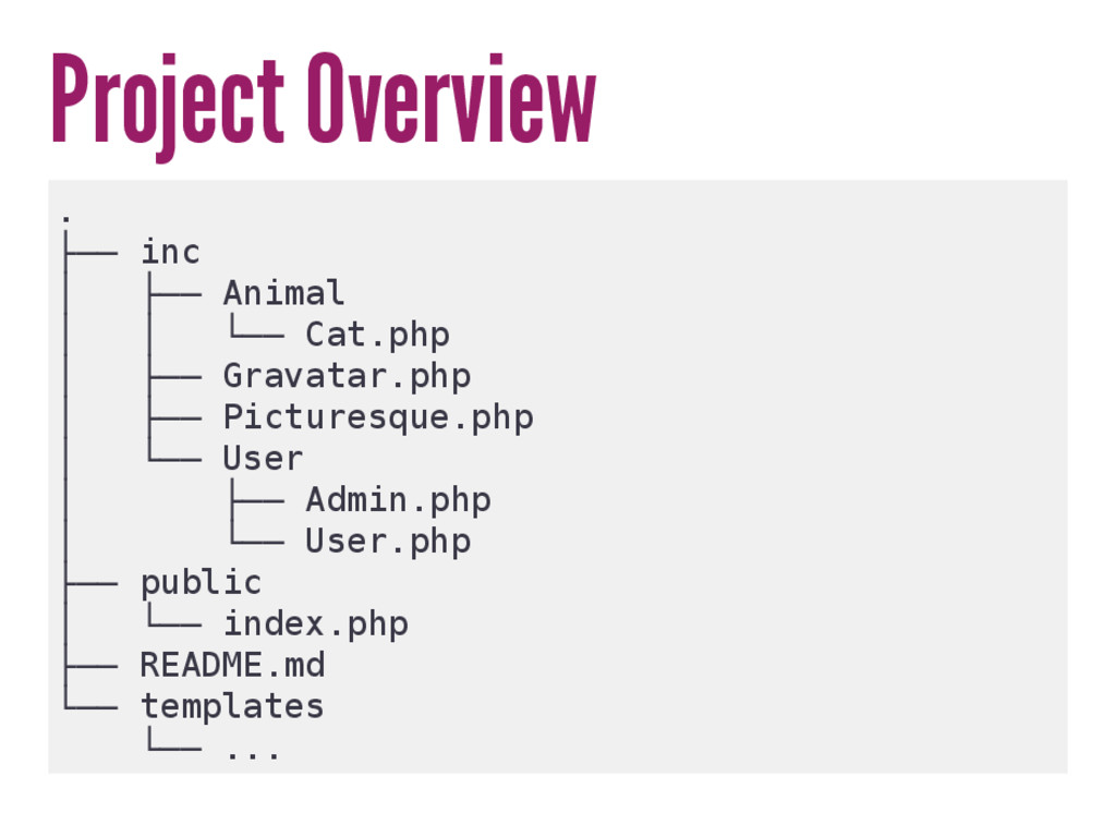 Project Overview . ├── inc │ ├── Animal │ │ └──...