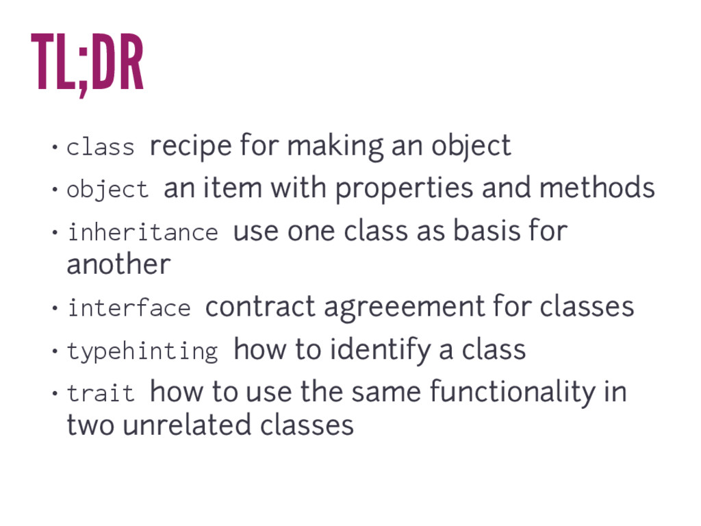 TL;DR • class recipe for making an object • obj...
