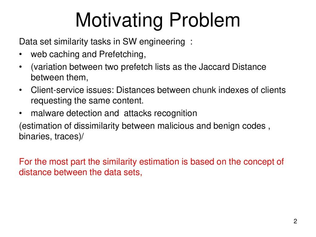 Motivating Problem Data set similarity tasks in...
