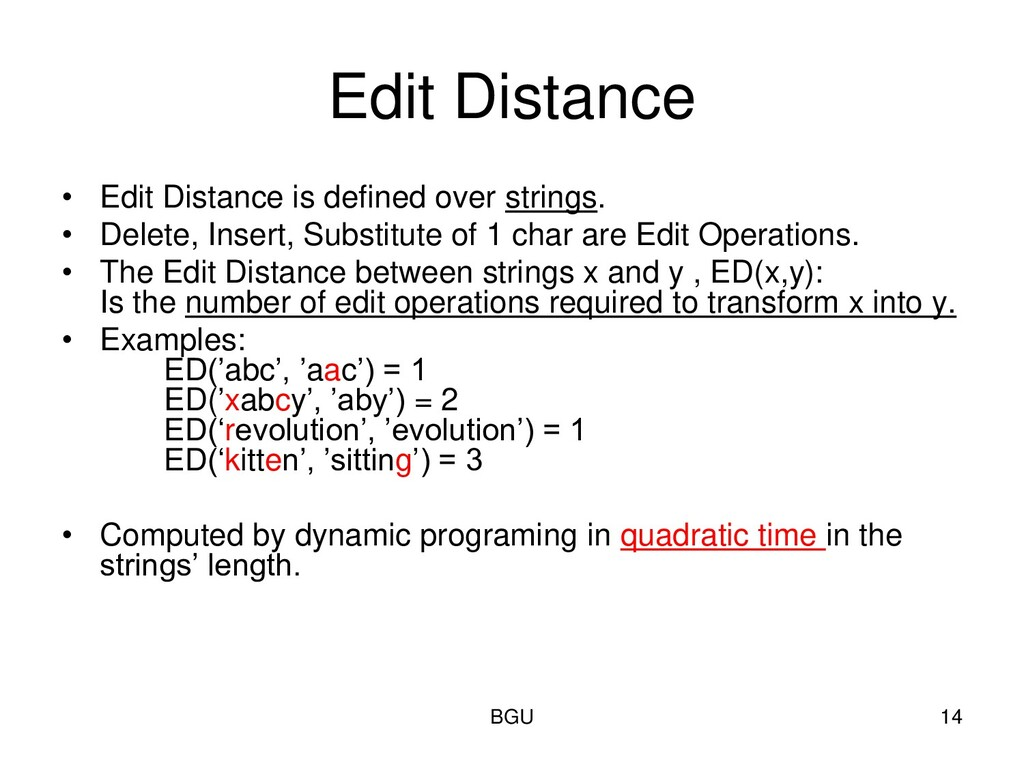 Edit Distance • Edit Distance is defined over s...