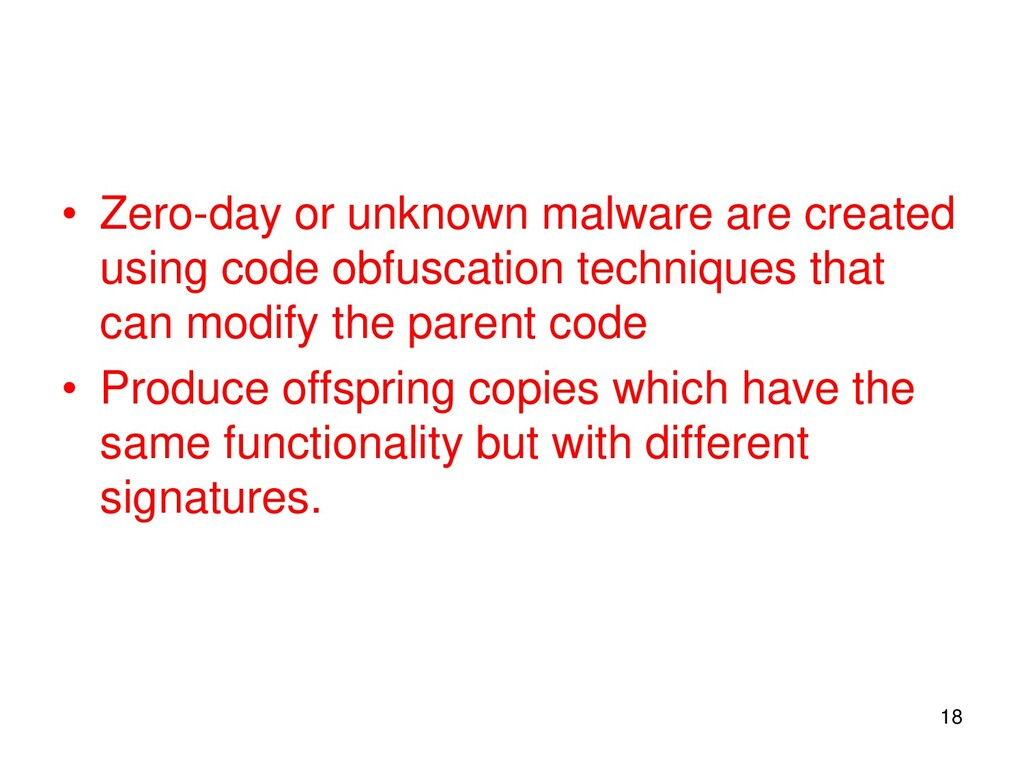 • Zero-day or unknown malware are created using...