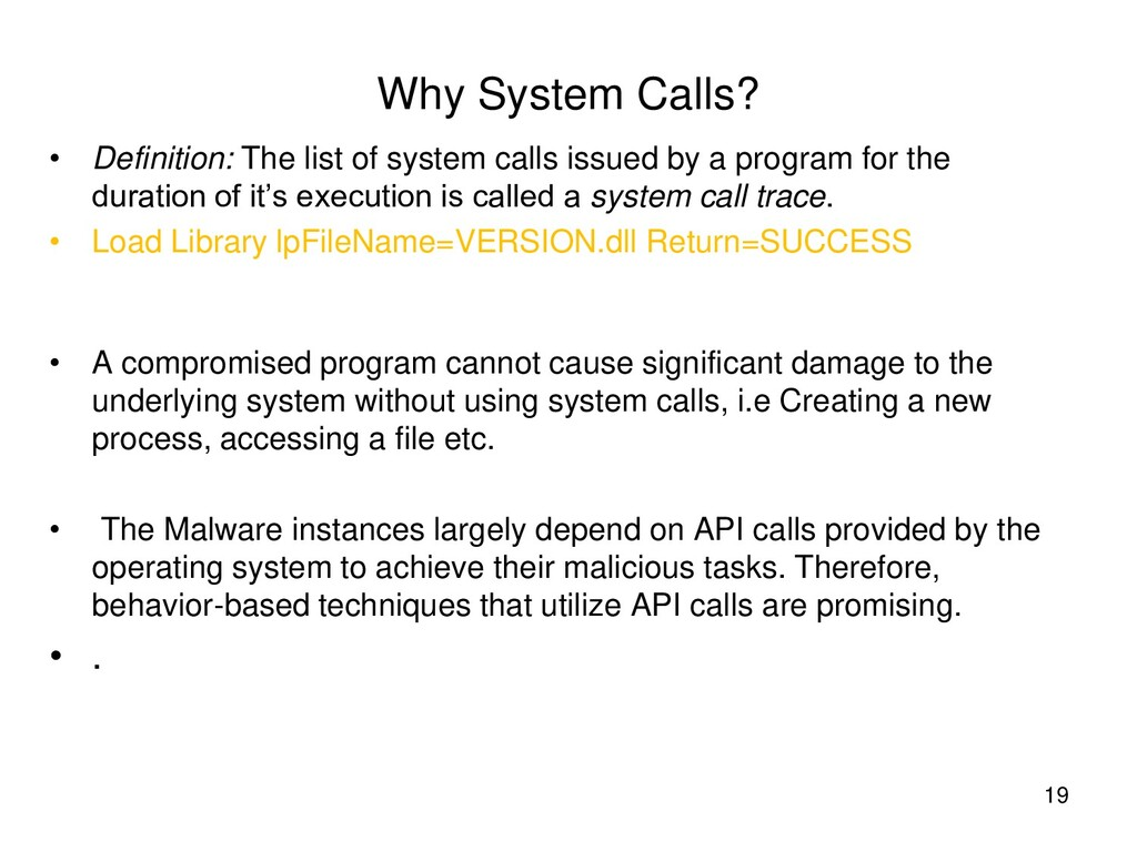 19 Why System Calls? • Definition: The list of ...