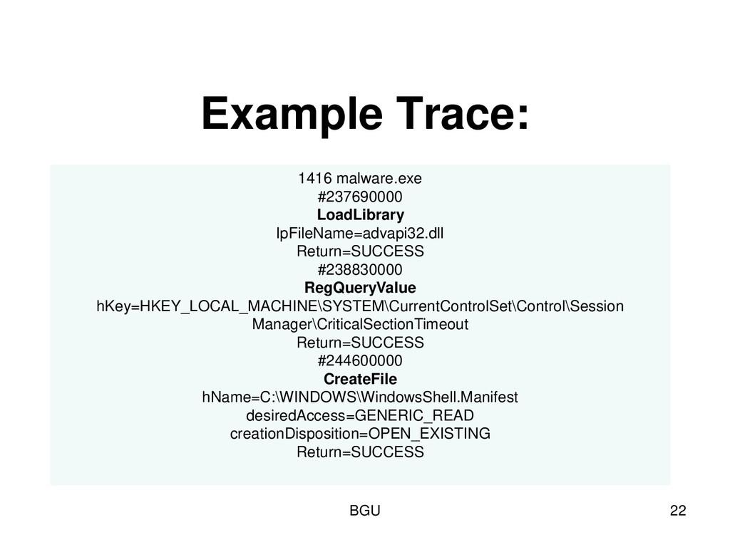 Example Trace: BGU 22 1416 malware.exe #2376900...