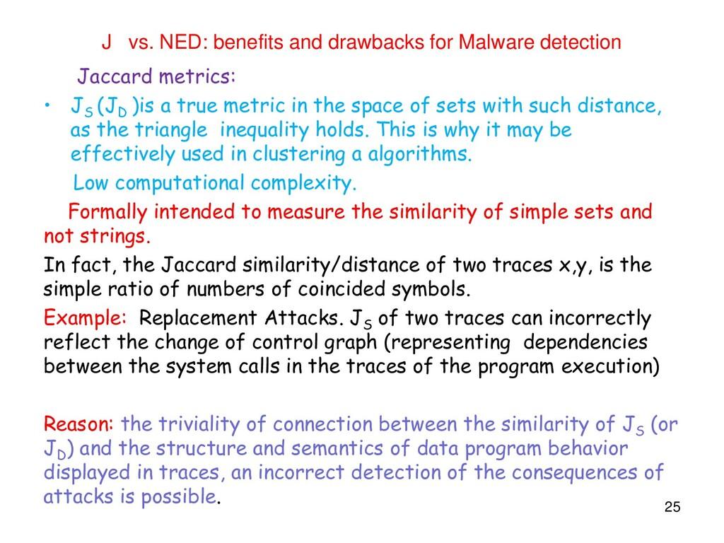 J vs. NED: benefits and drawbacks for Malware d...