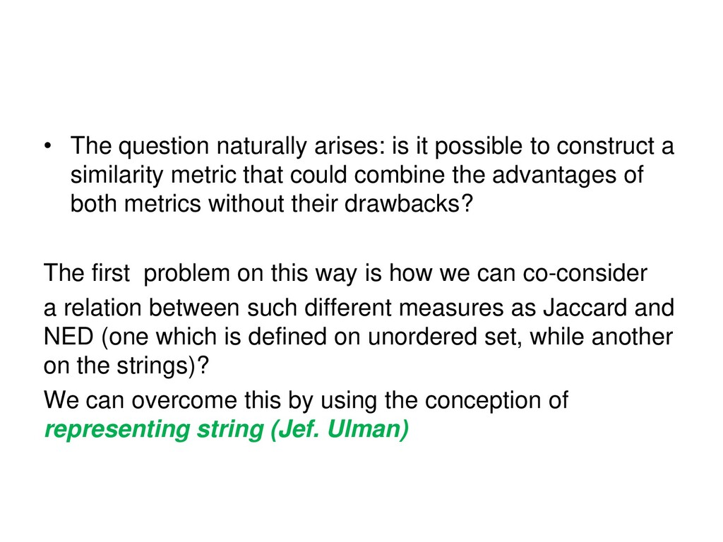 • The question naturally arises: is it possible...