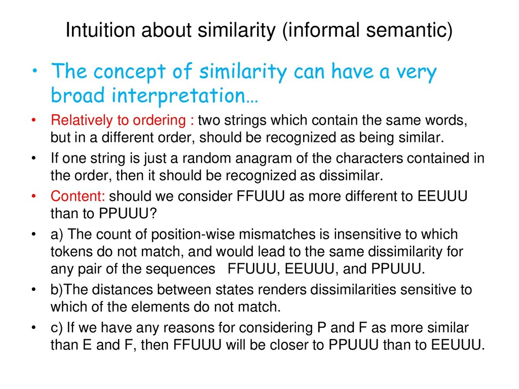 Intuition about similarity (informal semantic) ...