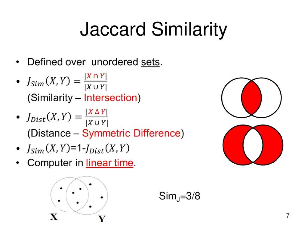 Jaccard Similarity SimJ =3/8 7