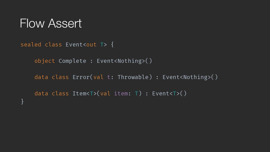 Flow Assert sealed class Event<out T> { object ...