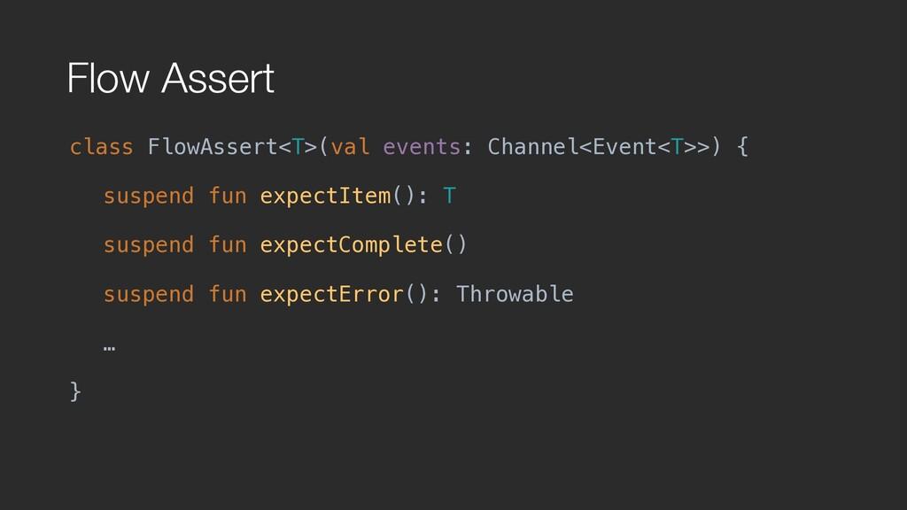 Flow Assert class FlowAssert<T>(val events: Cha...
