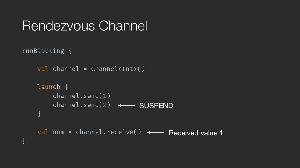 runBlocking { val channel = Channel<Int>() laun...