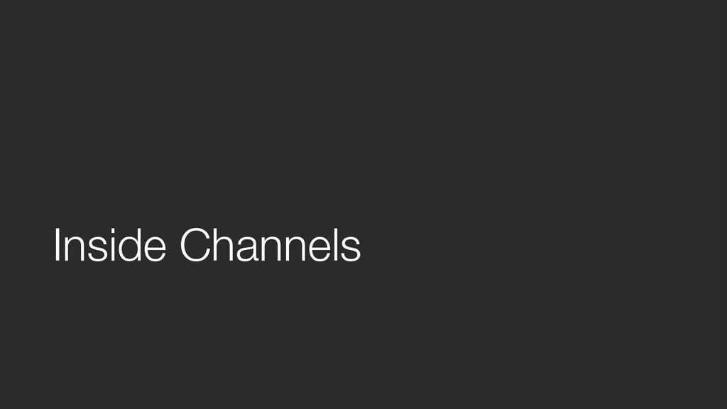 Inside Channels