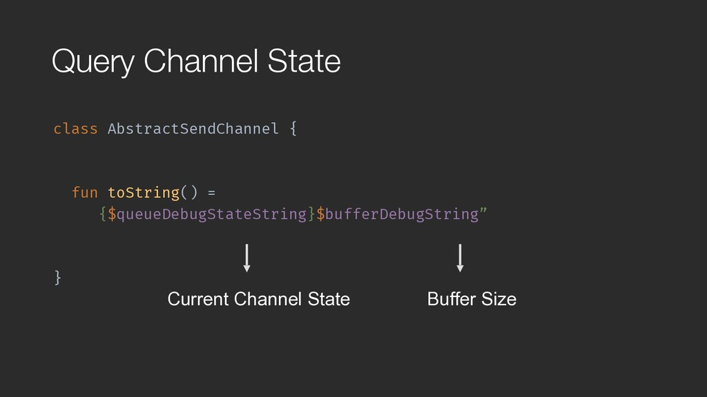 class AbstractSendChannel { fun toString() = {$...
