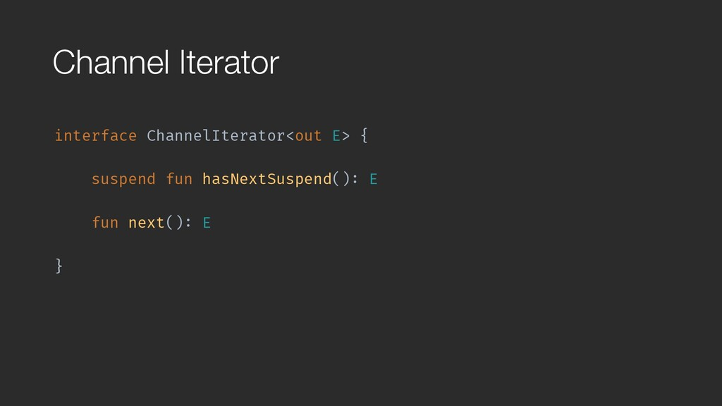 Channel Iterator interface ChannelIterator<out ...