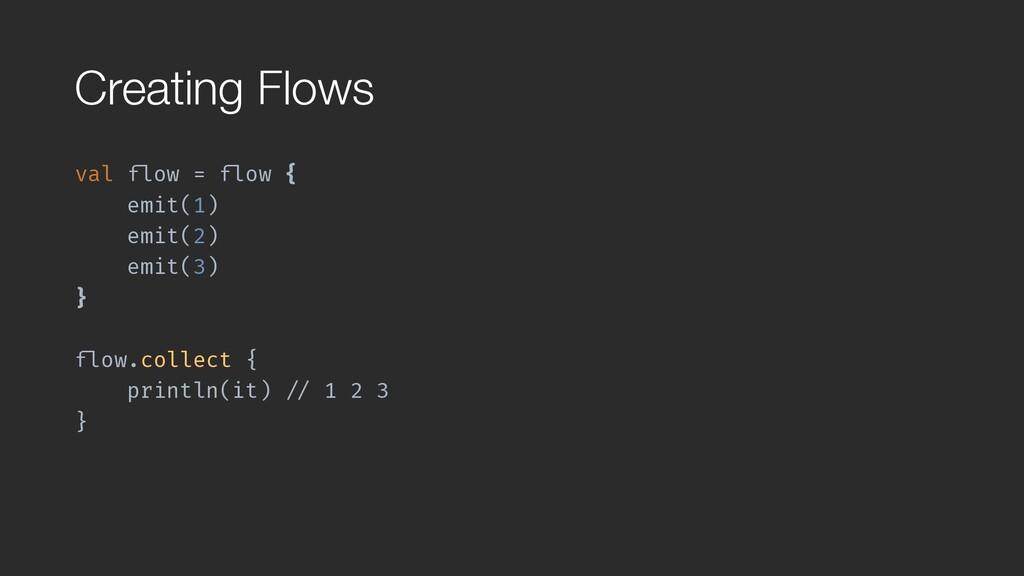 """Creating Flows val """"flow = """"flow { emit(1) emit..."""