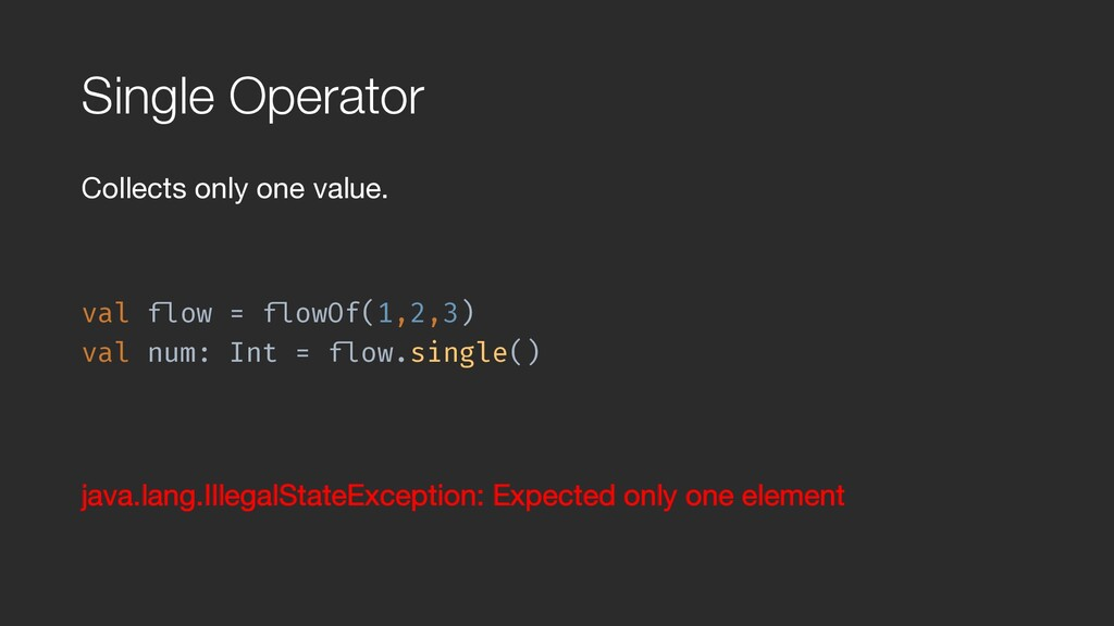 """Single Operator Collects only one value.  val """"..."""