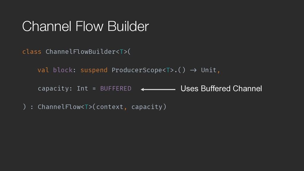 """Channel Flow Builder class Channel""""FlowBuilder<..."""