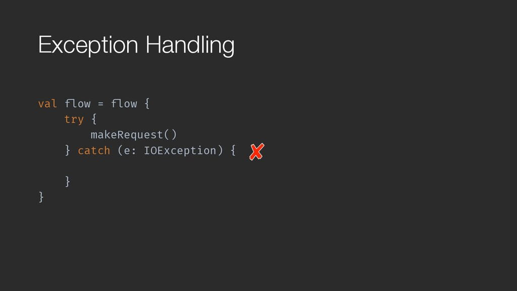 """Exception Handling val """"flow = """"flow { try { ma..."""