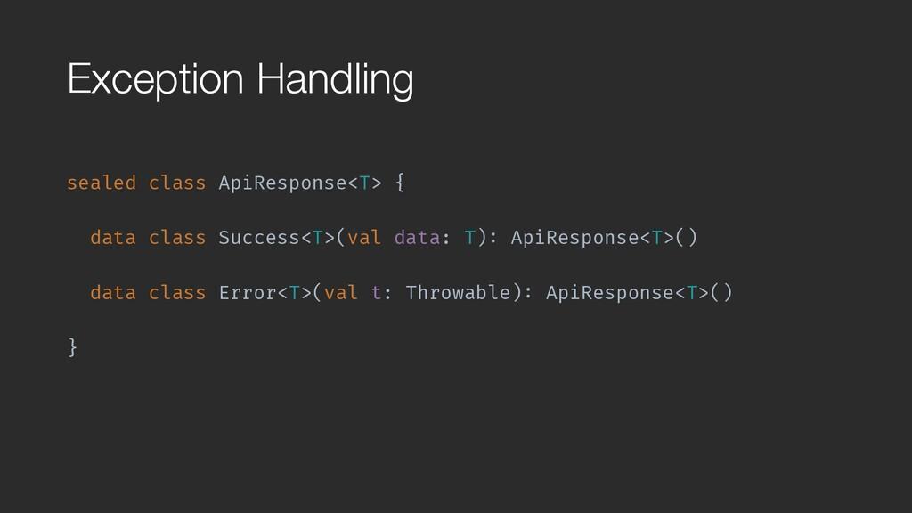 Exception Handling sealed class ApiResponse<T> ...