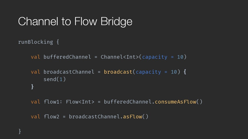 Channel to Flow Bridge runBlocking { val buffer...