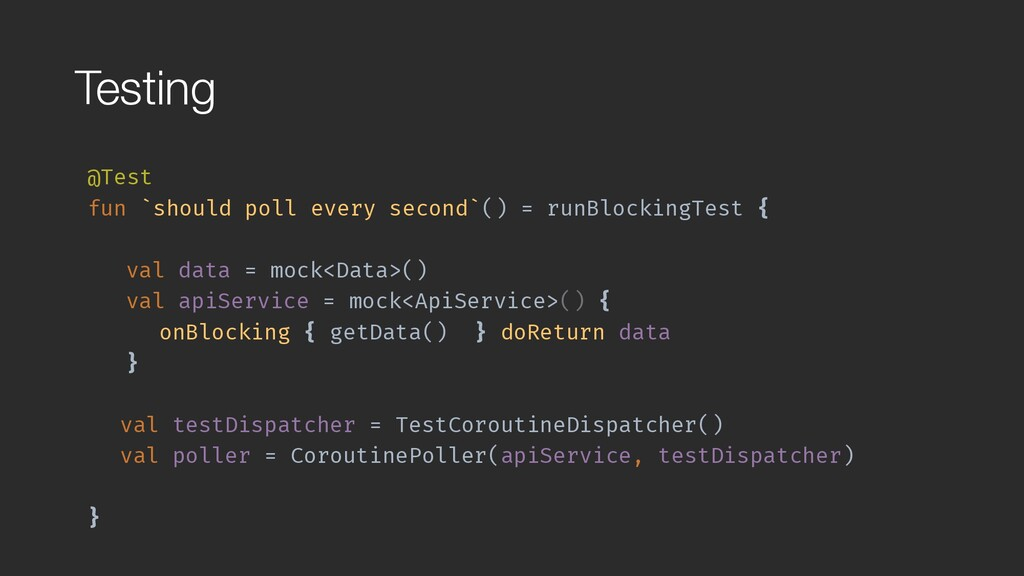 Testing @Test fun `should poll every second`() ...