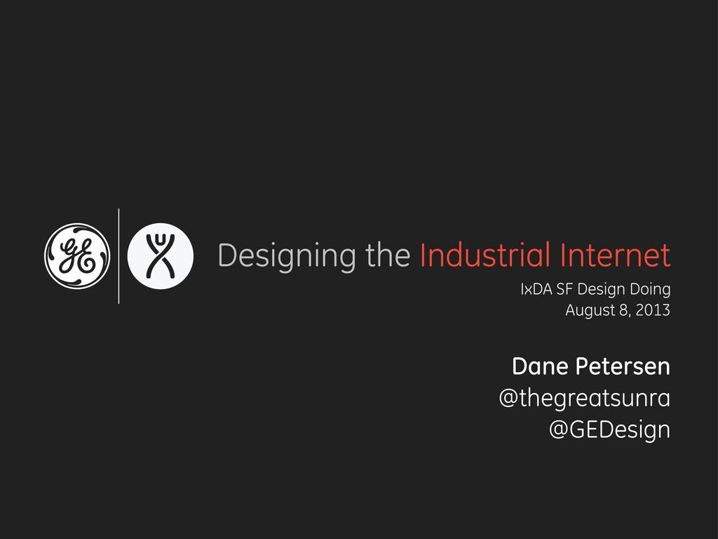 Designing the Industrial Internet IxDA SF Desig...